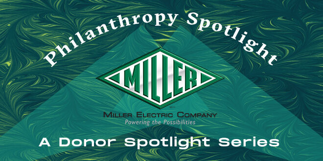 Miller Electric Feature Image for2020 Philanthropy Spotlight Series