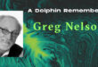 Article Feature Image of Greg Nelson, A Dolphin Remembered